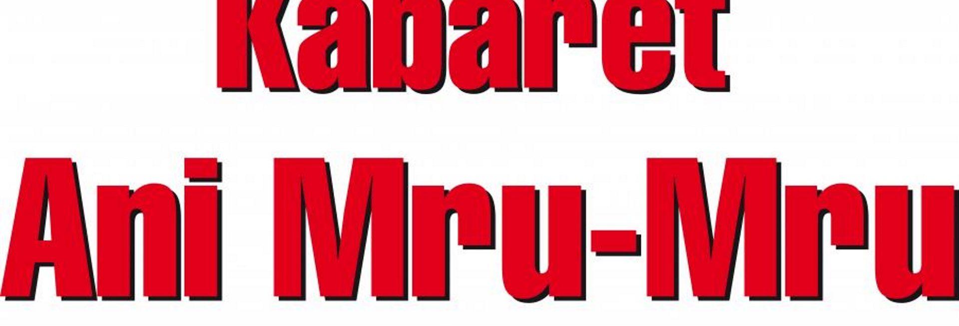 Zdjęcie - plakat graficzny zapraszający na występ Kabaretu Ani Mru Mru. Tło plakatu białe, napisy czerwone.