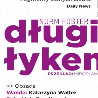 Zdjęcie - plakat informujący o obsadzie spektaklu Długi Łykend, scenografii i reżyserii. Po prawej stronie plakatu zdjęcia pięciu aktorów występujących na scenie teatralnej.