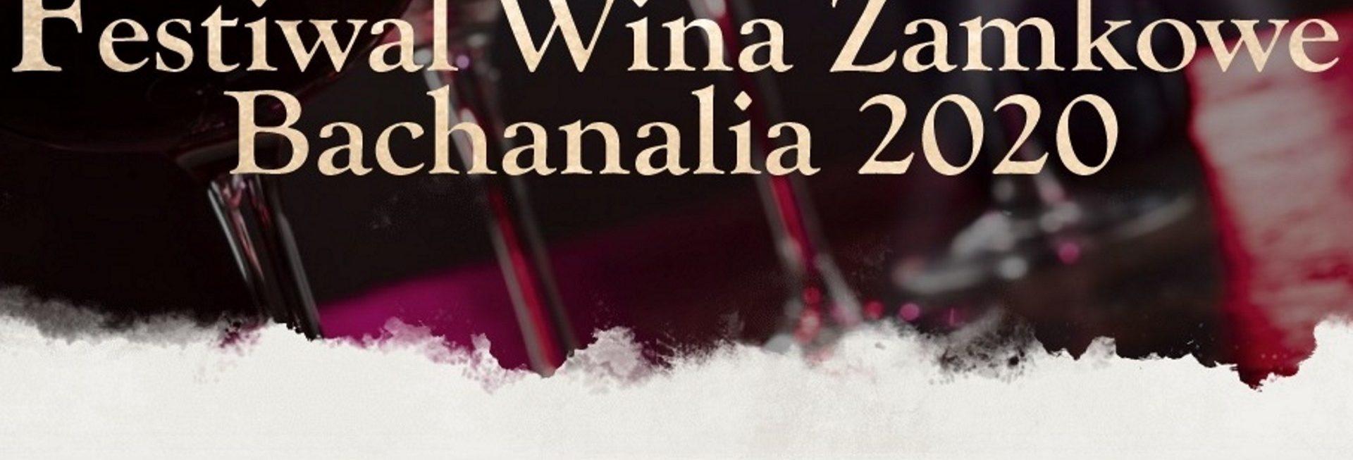Zdjęcie - plakat zapraszający na zamkowe Bachanalia w Rynie. W tle na zdjęciu kieliszki z winem oraz napis o Festiwalu Wina Zamkowego Bachanalia 2020.