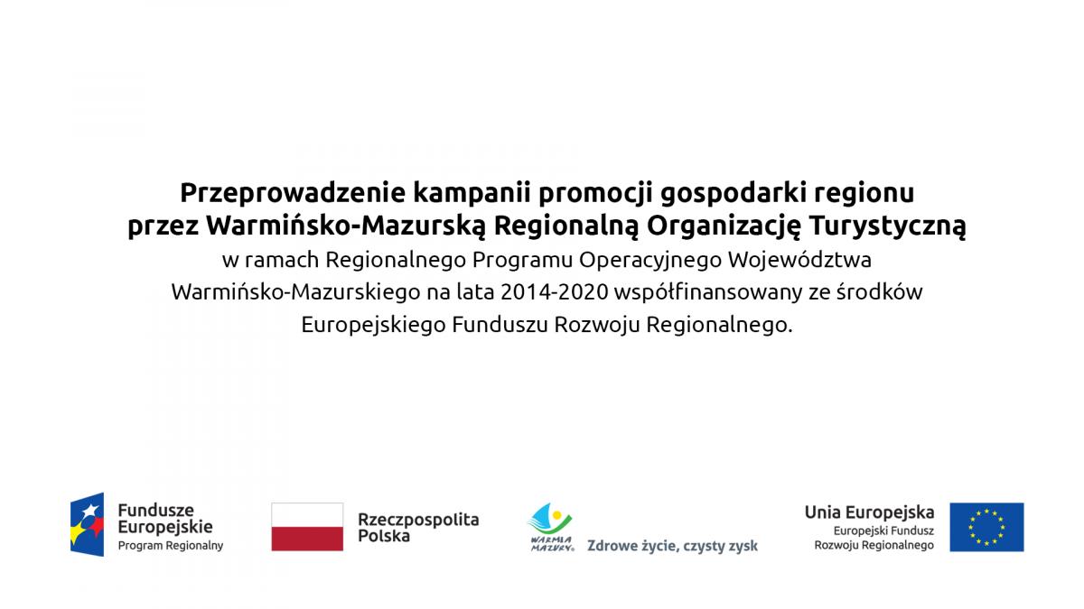 Obrazek-plansza informacyjna na której jest napisana informacja o przeprowadzonej kampanii promocji gospodarki regionu i przez kogo jest ona organizowana.
