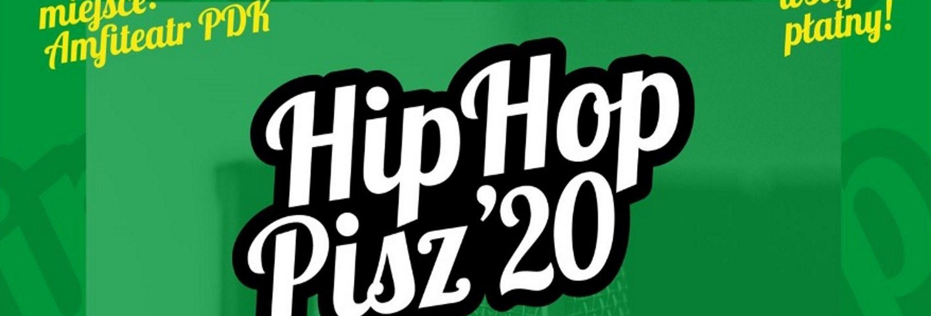 Plakat graficzny zapraszający na 4. edycję Festiwalu Hip Hop Pisz 2020. Plaka z zielonym tłem i napisami Hip Hop wstęp wolny.