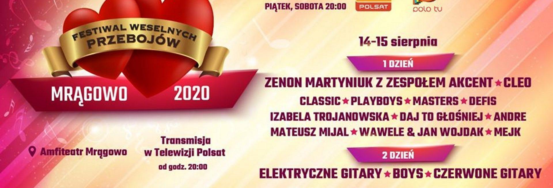 Plakat zapraszający do Mrągowa na Festiwal Weselnych Przebojów - Mrągowo 2020. Na plakacie informacja o koncertach, godziny ich rozpoczęcia oraz wypisane zespoły występujące w ciągu dwóch dni festiwalu.