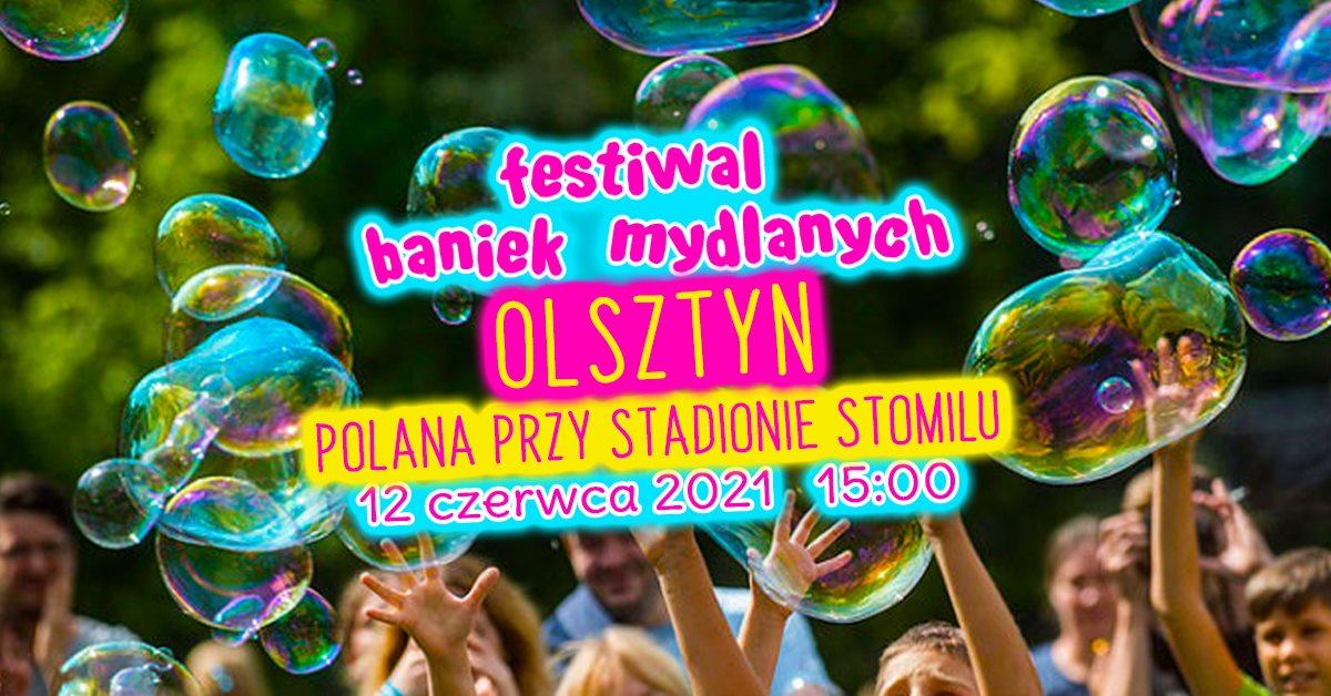 Plakat zapraszający do Olsztyna na imprezę Festiwal Baniek Mydlanych - Olsztyn 2021. Kolorowy plakat o zielonym tle na którym widzimy bańki mydlane a po środku plakatu napisy zapraszające na imprezę.