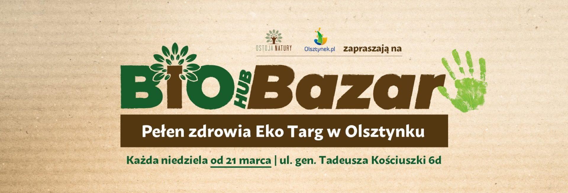 Plakat graficzny zapraszający do Olsztynka na cotygodniowy Bio Hub Bazar EKO Żywność - Olsztynek 2021.