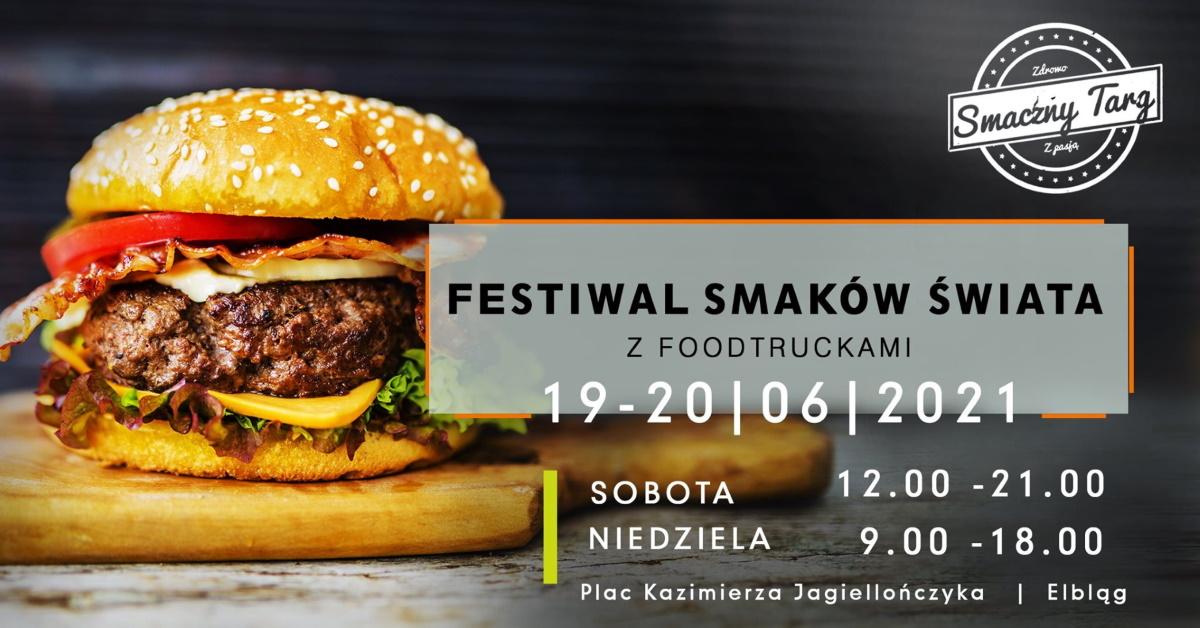 Plakat graficzny zapraszający do Elbląga na Festiwal Smaków Świata z FOODTRUCKAMI - Elbląg 2021. Na plakacie zdjęcie hamburgera.