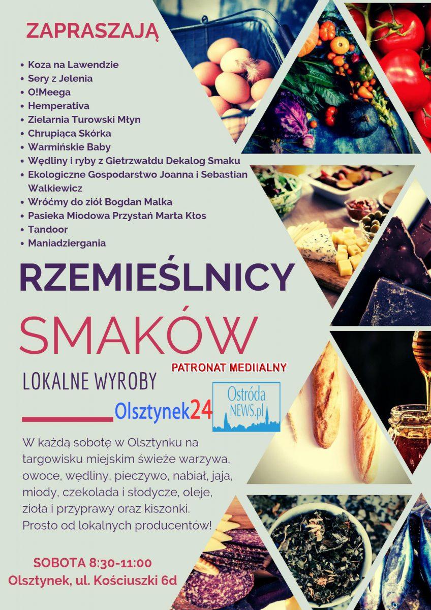 Plakat zapraszający do Olsztynka na cotygodniowy Targ - Rzemieślnicy Smaków Lokalne Wyroby Olsztynek 2021. Na plakacie napisane informacje o targu - termin i godzina oraz wymienieni producenci lokalnych wyrobów. Po lewej stronie plakatu zdjęcia wybranych produktów lokalnych.