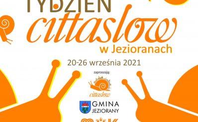 Plakat graficzny zapraszający do Jezioran na Międzynarodowy Tydzień Cittaslow! - Jeziorany 2021.